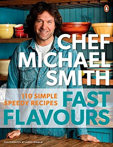 Fast Flavours: 110 Simple Speedy Recipes by Michael Smith