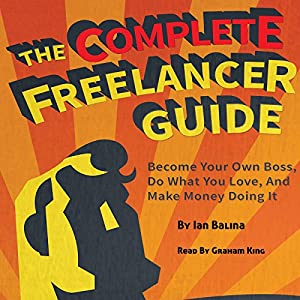 The Complete Freelancer Guide Audiobook