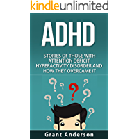 ADHD: Stories Of Those With Attention Deficit Hyperactivity Disorder And How They Overcame It (Adhd Children, Adhd adult, Adhd parenting, Adhd without ... Adhd advantage, adhd effect on marriage)