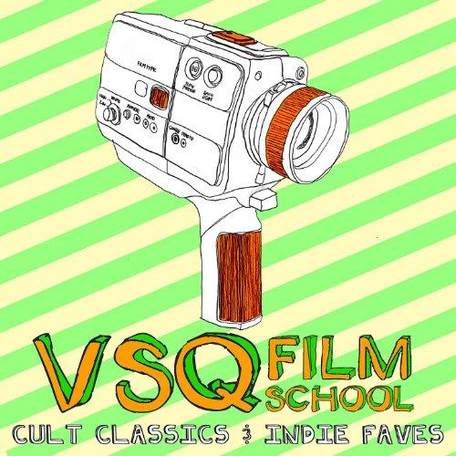 VSQ Film School: Cult Classics...