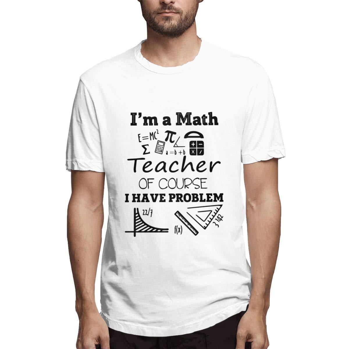 VIIHAHN Men Design Im A Math Teacher I Have Problem Man Casual Athleticround Neck Short Sleeve T Shirts