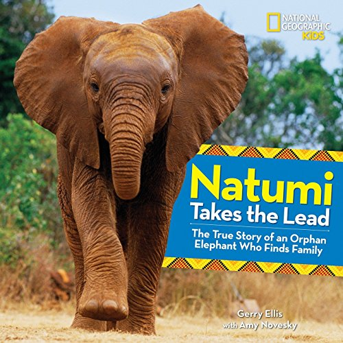 Natumi Takes the Lead: The True Story of an Orphan Elephant Who Finds Family (Picture Books) by imusti