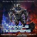 Annals of the Keepers: War 267: Gashnee Saga, Book 1 Audiobook by Benjamin J Halkett, Christiaan C. Hile Narrated by River Vitae