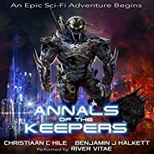 Annals of the Keepers: War 267: Gashnee Saga, Book 1 Audiobook by Benjamin J Halkett, Christiaan C. Hile Narrated by River Vitae