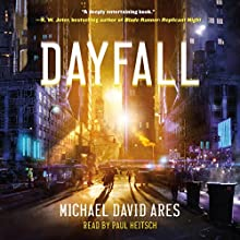 Dayfall: A Novel Audiobook by Michael David Ares Narrated by Paul Heitsch