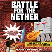 Battle for the Nether: Book Two in the Gameknight999 Series: An Unofficial Minecrafter's Adventure | Mark Cheverton