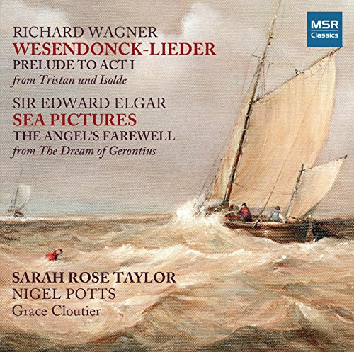 Wagner: Wesendonck-Lieder, Tristan und Isolde - Prelude to Act I; Elgar: Sea Pictures, The Angel's Farewell (from The Dream of Gerontius) (Arrangements and transcriptions by Nigel Potts)