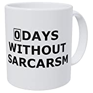 Wampumtuk Gift Zero Days Without Sarcasm Have Passed 11 Ounces Funny Coffee Mug