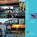 Los Angeles: A City of Fame: A Photo Travel Experience (USA Book 1)