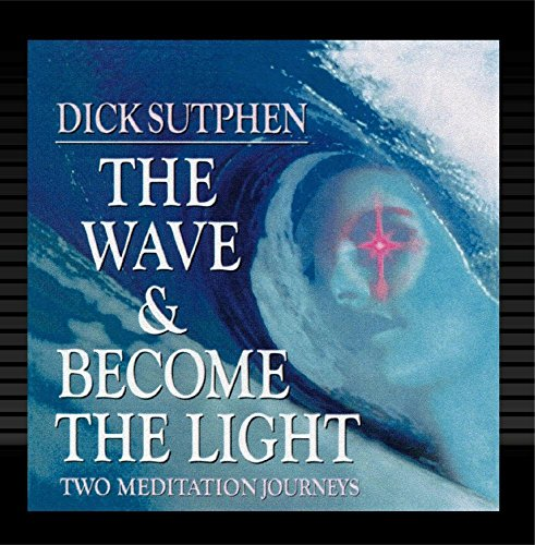 The Wave & Become the Light - Two Meditation Journeys (Waves Two Light)