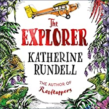 The Explorer Audiobook by Katherine Rundell Narrated by Peter Noble