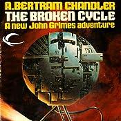 The Broken Cycle: John Grimes, Book 4   A. Bertram Chandler