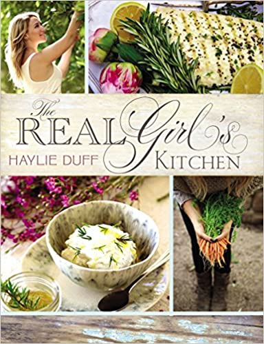 amazoncom the real girls kitchen 9781595146830 haylie duff books - Real Girls Kitchen