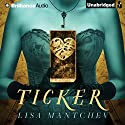 Ticker Audiobook by Lisa Mantchev Narrated by Fiona Hardingham