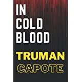 in cold blood truman capote: According your choice if you watched history in cold blood of truman capote,n cold blood book by