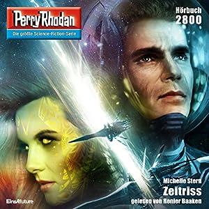Zeitriss (Perry Rhodan 2800) Hörbuch
