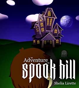An Adventure on Spook Hill: An Exciting, Magical Book