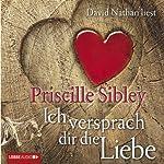Ich versprach dir die Liebe | Priscille Sibley