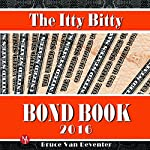 The Itty Bitty Bond Book 2016 | Bruce Van Deventer