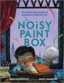 Book The Noisy Paint Box: The Colors and Sounds of Kandinsky's Abstract Art
