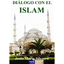 DIÁLOGO CON EL ISLAM (Spanish Edition) Dec 27, 2012
