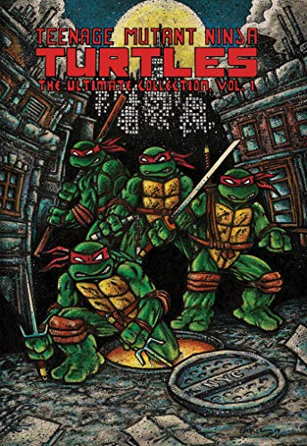 Teenage Mutant Ninja Turtles: The Ultimate Collection, Vol. 1 (TMNT Ultimate Collection) (Teenage Mutant Ninja Turtles Black And White Comic)