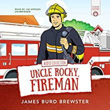 The Adventures of Uncle Rocky, Fireman: Audio Collection Audiobook by James Burd Brewster Narrated by Jim Hodges