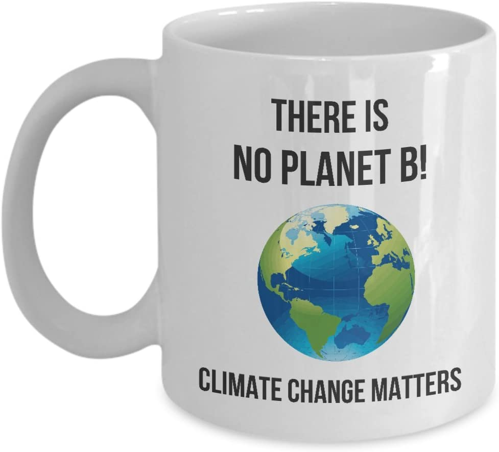 There Is No Planet B Climate Change Matters Coffee Mug Gift For Global Warming Activists And Environmentalists Kitchen Dining