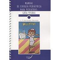 Manual de cirugía pediátrica para pediatras: guía visual