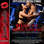 50 Hot Sex Erotica Stories | Naomi Hicks,Aria Scarlett,Lilly Barlow,Emma O'Neil,Sadie Woods