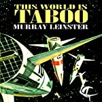 This World Is Taboo | Murray Leinster