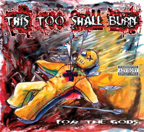 FOR THE GODS : THIS TOO SHALL BURN (Lyrics Awesome God)