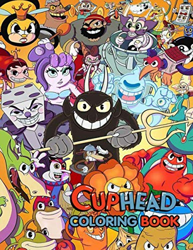 Cuphead coloring book: A perfect book for Cuphead fans and any kids