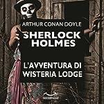 L'avventura di Wisteria Lodge (Sherlock Holmes) | Arthur Conan Doyle