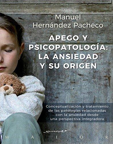 Apego y psicopatología: la ansiedad y su origen ...