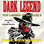 Dark Legend: The Legend of No-Face, Book 2 | Jose Benjamin