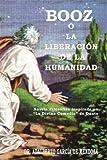Booz o la LiberaciÓN de la Humanidad, Adalberto GarcÍa De Mendoza, 1463328613
