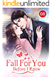 Fall For You Before I Know 8: It Was Not Easy To Make A Woman Cheer Up