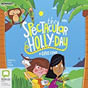 The Spectacular Holly-Day: Dadventure, Book 3 | Dave Lowe
