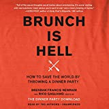 Brunch Is Hell: How to Save the World by Throwing a Dinner Party - Library Edition