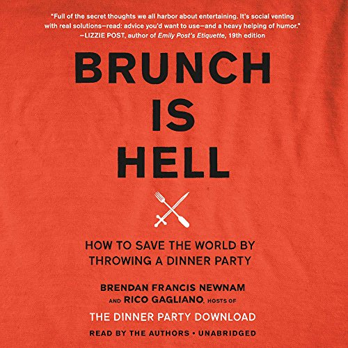 Brunch Is Hell: How to Save the World by Throwing a Dinner Party - Library Edition by Blackstone Pub