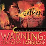 Warning: Contains Language: Stories and Poems from 'Angels & Visitations' | Neil Gaiman