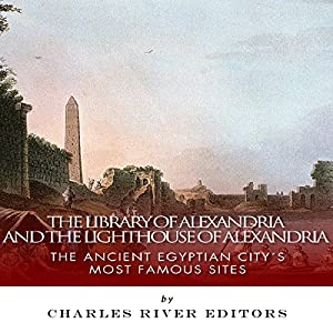 The Library of Alexandria and the Lighthouse of Alexandria Audiobook