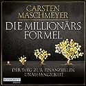 Die Millionärsformel: Der Weg zur finanziellen Unabhängigkeit Audiobook by Carsten Maschmeyer Narrated by Stephan Buchheim
