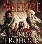 Miserere: An Autumn Tale   Teresa Frohock