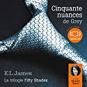Cinquante nuances de Grey (Trilogie Fifty Shades 1) | Livre audio Auteur(s) : E. L. James Narrateur(s) : Séverine Cayron