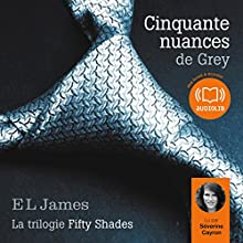 Cinquante nuances de Grey (Trilogie Fifty Shades 1) | Livre audio Auteur(s) : E. L. James Narrateur(s) : Séverine Cayron