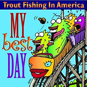 Trout fishing in america my best day by trout records for Trout fishing in america