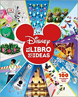 Disney. El libro de las ideas (Spanish Edition): DK: 9781465485274: Amazon.com: Books