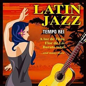 Amazon.com: Latin Jazz: Tempo Rei: MP3 Downloads